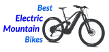 Best Electric Mountain Bikes in 2021 Reviewed