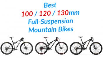 Best Short-Travel Full-Suspension Mountain Bikes – 100 to 130mm